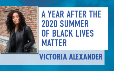 A Year After The 2020 Summer of Black Lives Matter