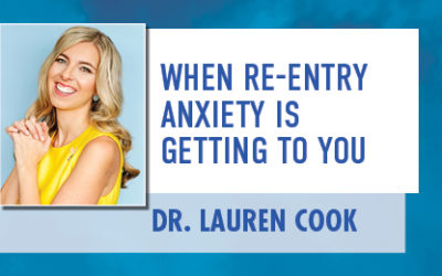When Re-Entry Anxiety is Getting to You