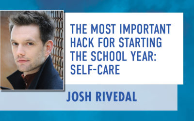 The Most Important Hack for Starting the School Year: Self-Care