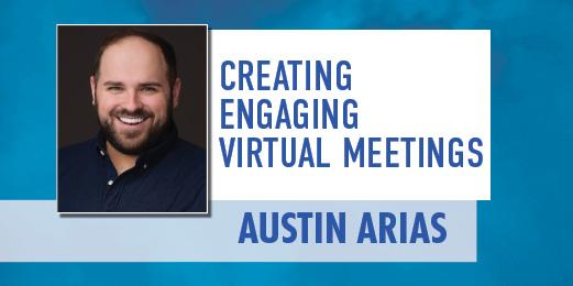Creating Engaging Virtual Meetings