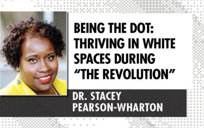"Being the Dot: Thriving in White Spaces during ""The Revolution"""