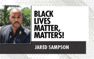 Black Lives Matter, Matters!
