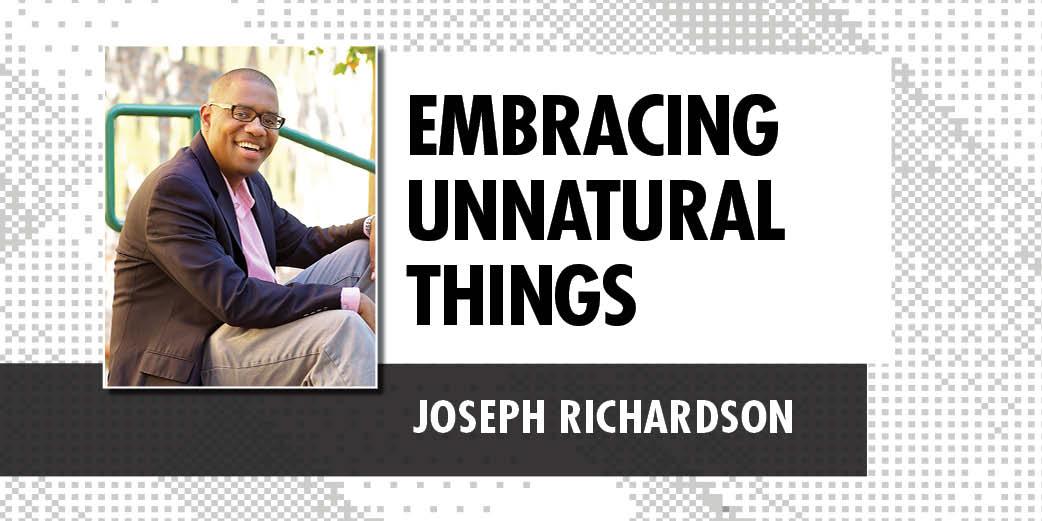 Embracing Unnatural Things